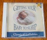 Getting Your Baby to Sleep - Classical Lullabies