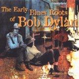 Early Blues Roots of Bob Dylan
