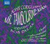 Corigliano: Mr. Tambourine Man; Seven Poems of Bob Dylan; Three Hallucinations