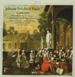 Johann Friedrich Fasch: Cantatas - Overture in D minor; Concerto in B flat minor