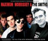 Maximum: Morrissey & The Smiths