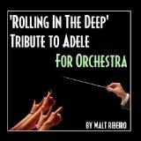 Rolling In The Deep (For Orchestra Tribute to Adele) - Single